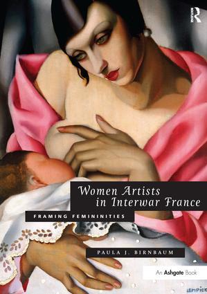 Women Artists in Interwar France: Framing Femininities, 1st Edition (Paperback) book cover