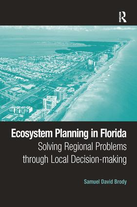 Ecosystem Planning in Florida: Solving Regional Problems through Local Decision-making, 1st Edition (e-Book) book cover