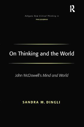 On Thinking and the World: John McDowell's Mind and World, 1st Edition (Paperback) book cover
