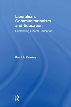 Liberalism, Communitarianism and Education