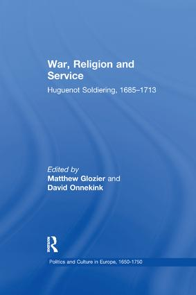 War, Religion and Service: Huguenot Soldiering, 1685–1713 book cover