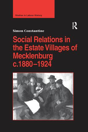 Social Relations in the Estate Villages of Mecklenburg c.1880–1924: 1st Edition (Paperback) book cover