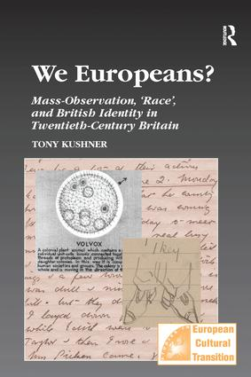We Europeans? Mass-Observation, Race and British Identity in the Twentieth Century: Mass-Observation, Race and British Identity in the Twentieth Century, 1st Edition (Paperback) book cover