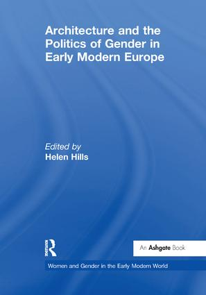 Architecture and the Politics of Gender in Early Modern Europe book cover