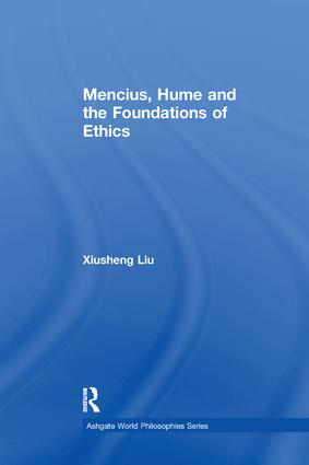 Mencius, Hume and the Foundations of Ethics: 1st Edition (Paperback) book cover