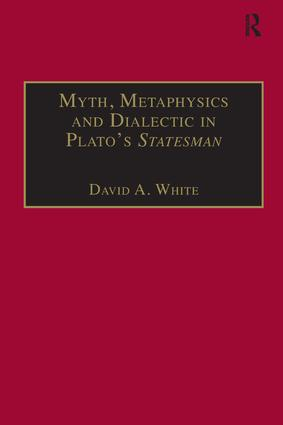 Myth, Metaphysics and Dialectic in Plato's Statesman: 1st Edition (Paperback) book cover
