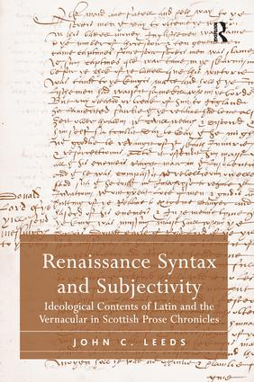 Renaissance Syntax and Subjectivity: Ideological Contents of Latin and the Vernacular in Scottish Prose Chronicles, 1st Edition (Paperback) book cover
