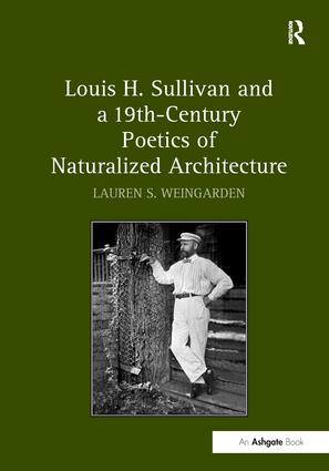 Louis H. Sullivan and a 19th-Century Poetics of Naturalized Architecture book cover
