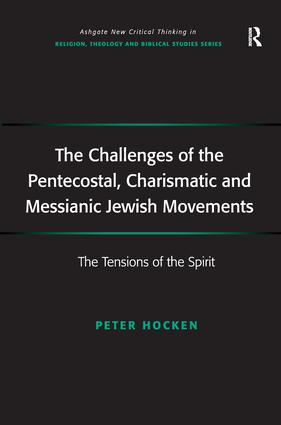 The Challenges of the Pentecostal, Charismatic and Messianic Jewish Movements: The Tensions of the Spirit, 1st Edition (Paperback) book cover