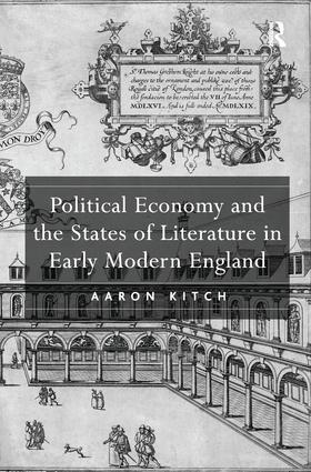 Political Economy and the States of Literature in Early Modern England: 1st Edition (Paperback) book cover