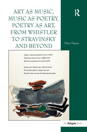 Art as Music, Music as Poetry, Poetry as Art, from Whistler to Stravinsky and Beyond: 1st Edition (Paperback) book cover