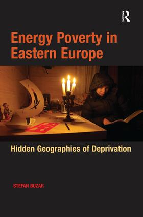 Energy Poverty in Eastern Europe: Hidden Geographies of Deprivation, 1st Edition (Paperback) book cover