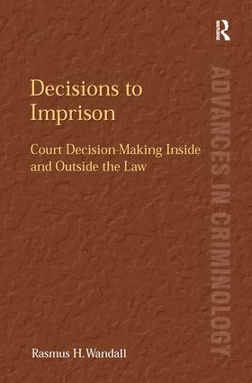 Decisions to Imprison: Court Decision-Making Inside and Outside the Law book cover