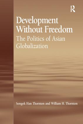 Development Without Freedom: The Politics of Asian Globalization, 1st Edition (Paperback) book cover