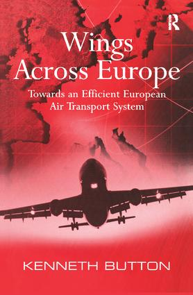 Wings Across Europe: Towards an Efficient European Air Transport System, 1st Edition (Paperback) book cover