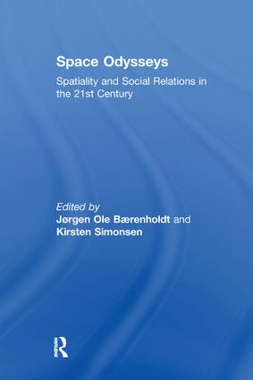 Space Odysseys: Spatiality and Social Relations in the 21st Century, 1st Edition (Paperback) book cover