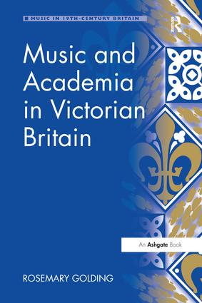 Music and Academia in Victorian Britain: 1st Edition (Paperback) book cover