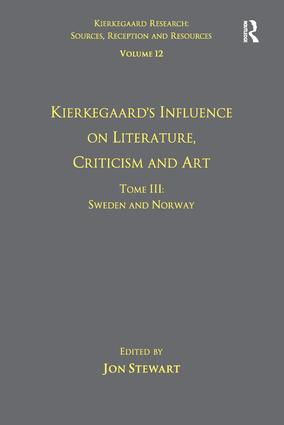 Volume 12, Tome III: Kierkegaard's Influence on Literature, Criticism and Art: Sweden and Norway (Paperback) book cover