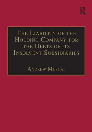 The Liability of the Holding Company for the Debts of its Insolvent Subsidiaries: 1st Edition (Paperback) book cover