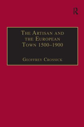 The Artisan and the European Town, 1500–1900: 1st Edition (Paperback) book cover