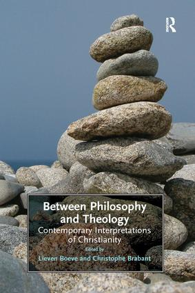 Between Philosophy and Theology: Contemporary Interpretations of Christianity, 1st Edition (Paperback) book cover