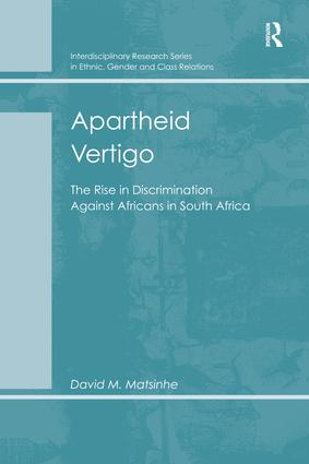 Apartheid Vertigo: The Rise in Discrimination Against Africans in South Africa, 1st Edition (Paperback) book cover