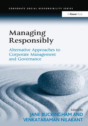Managing Responsibly: Alternative Approaches to Corporate Management and Governance, 1st Edition (Paperback) book cover