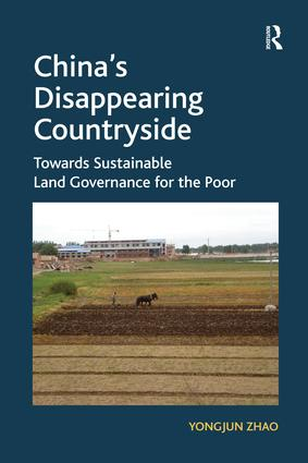 China's Disappearing Countryside: Towards Sustainable Land Governance for the Poor, 1st Edition (Paperback) book cover