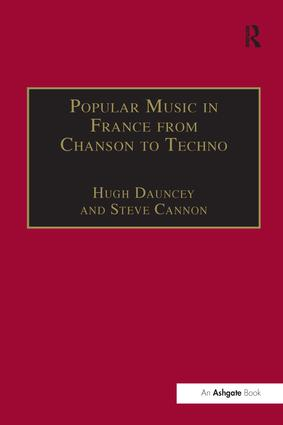 Popular Music in France from Chanson to Techno: Culture, Identity and Society, 1st Edition (Paperback) book cover