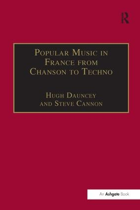 Popular Music in France from Chanson to Techno: Culture, Identity and Society book cover