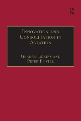 Innovation and Consolidation in Aviation: Selected Contributions to the Australian Aviation Psychology Symposium 2000, 1st Edition (Paperback) book cover