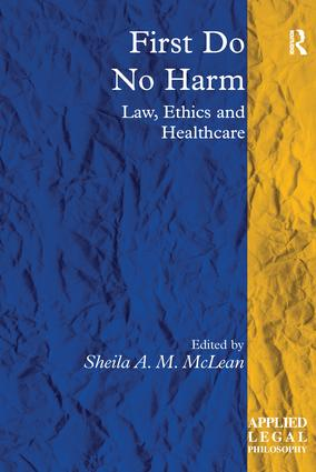 First Do No Harm: Law, Ethics and Healthcare book cover