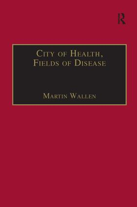 City of Health, Fields of Disease: Revolutions in the Poetry, Medicine, and Philosophy of Romanticism, 1st Edition (Paperback) book cover