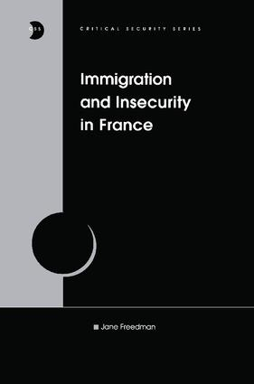 Immigration and Insecurity in France: 1st Edition (Paperback) book cover