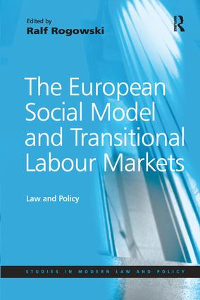 The European Social Model and Transitional Labour Markets: Law and Policy, 1st Edition (Paperback) book cover