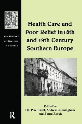 Health Care and Poor Relief in 18th and 19th Century Southern Europe: 1st Edition (Paperback) book cover