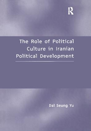 The Role of Political Culture in Iranian Political Development: 1st Edition (Paperback) book cover