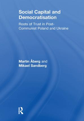 Social Capital and Democratisation: Roots of Trust in Post-Communist Poland and Ukraine, 1st Edition (Paperback) book cover