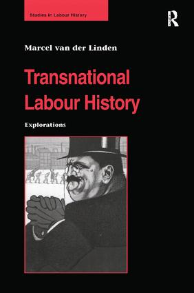 Transnational Labour History: Explorations book cover