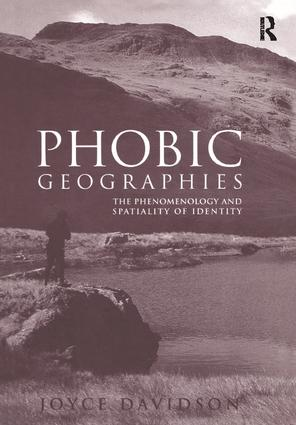 Phobic Geographies: The Phenomenology and Spatiality of Identity, 1st Edition (Paperback) book cover