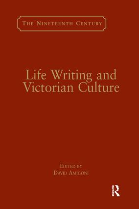 Life Writing and Victorian Culture: 1st Edition (Paperback) book cover
