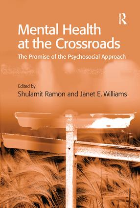 Mental Health at the Crossroads: The Promise of the Psychosocial Approach, 1st Edition (e-Book) book cover