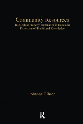 Community Resources: Intellectual Property, International Trade and Protection of Traditional Knowledge book cover