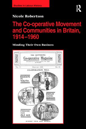 The Co-operative Movement and Communities in Britain, 1914-1960: Minding Their Own Business, 1st Edition (Paperback) book cover