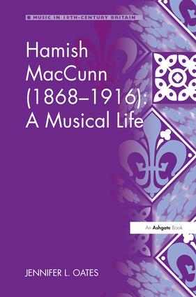 Hamish MacCunn (1868-1916): A Musical Life: 1st Edition (Paperback) book cover