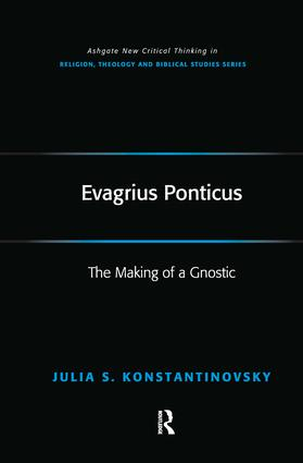 Evagrius Ponticus: The Making of a Gnostic, 1st Edition (Paperback) book cover