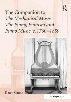 The Companion to The Mechanical Muse: The Piano, Pianism and Piano Music, c.1760–1850: 1st Edition (Paperback) book cover