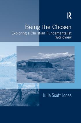 Being the Chosen: Exploring a Christian Fundamentalist Worldview book cover