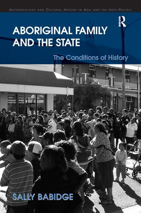 Aboriginal Family and the State: The Conditions of History book cover