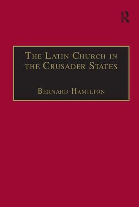 The Latin Church in the Crusader States: The Secular Church book cover